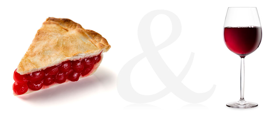 Cherry Pie and Red Zinfandel
