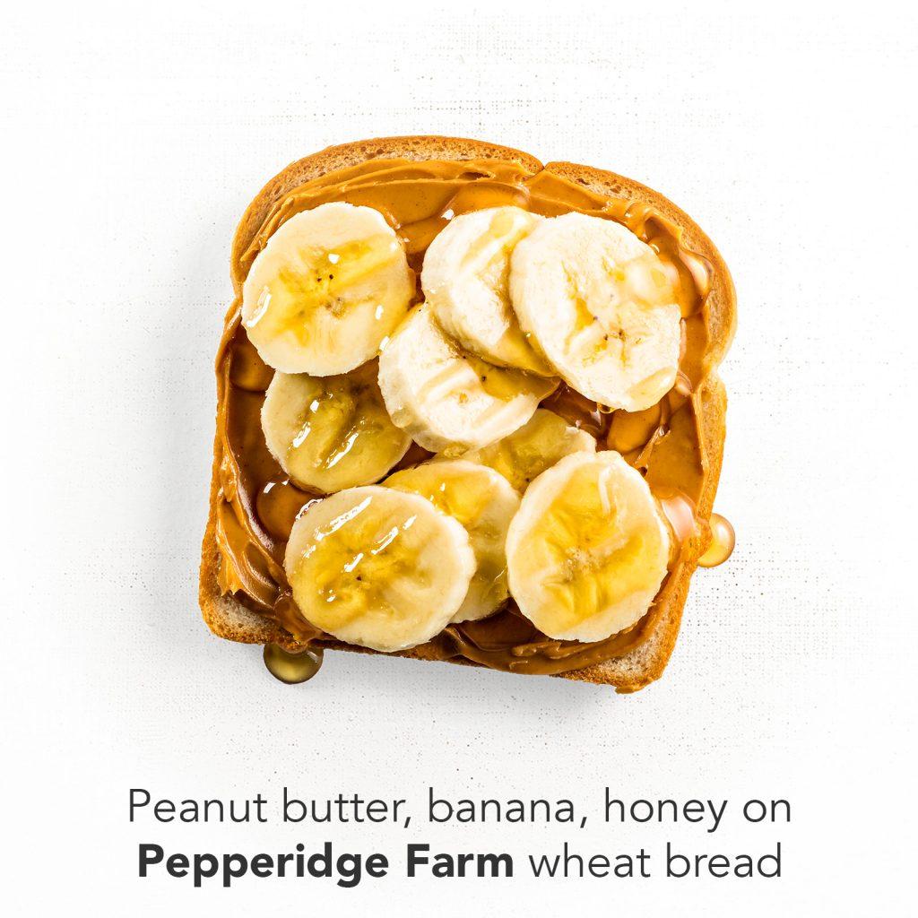 You're A Ten - Peanut Butter, Banana, Honey on Pepperidge Farm Wheat Bread