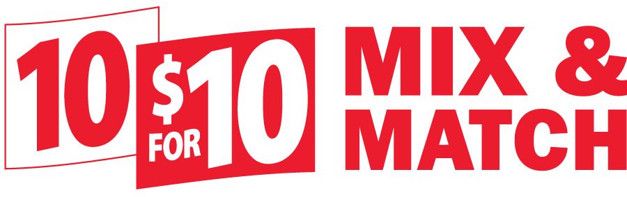 10 FOR $10 MIX & MATCH